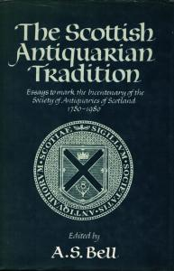 Cover for The Scottish Antiquarian Tradition: Essays to mark the bicentenary of the Society of Antiquaries of Scotland 1780–1980
